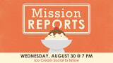 7 PM Mission Reports & Ice Cream Social