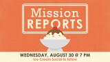 7 PM Mission Reports & Ice Cream Social