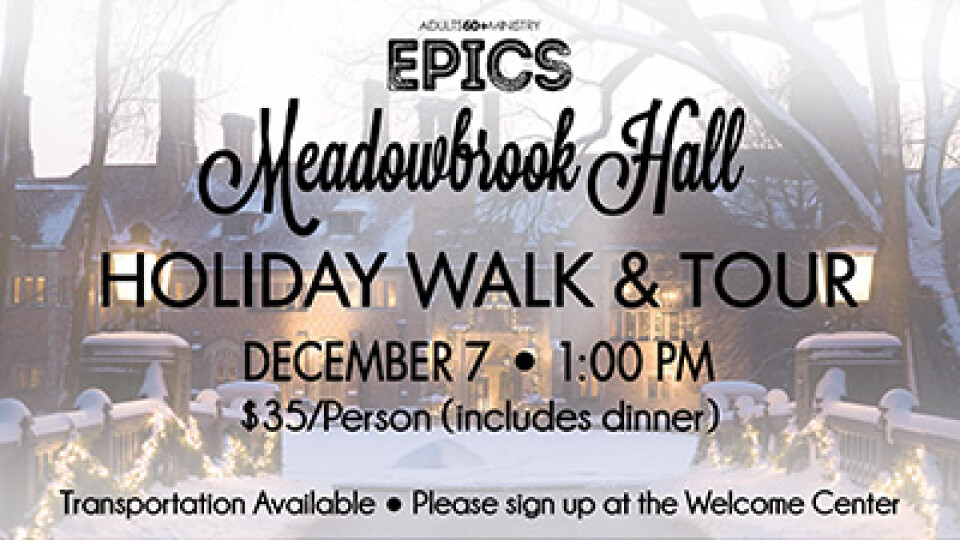 1 PM EPICS Meadowbrook Hall Holiday Tour