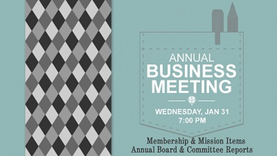 7 PM Annual Business Meeting