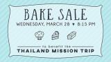 8:15 PM Thailand Mission Trip Bake Sale Fundraiser