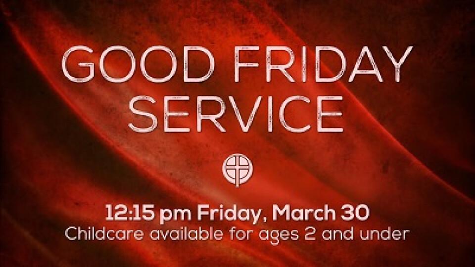 12:15 PM Good Friday Service