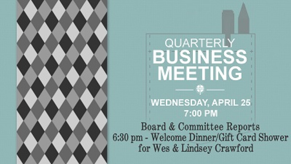 7 PM Quarterly Business Meeting