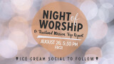 5:30 PM Night of Worship & Ice Cream Social