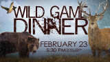 5:30 PM Wild Game Dinner