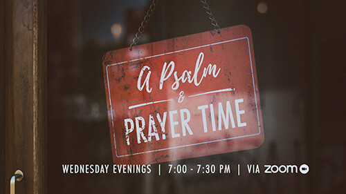 7 PM A Psalm and Prayer Time