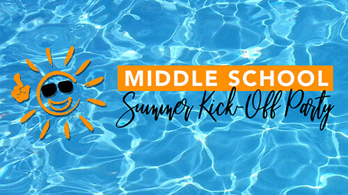 12 PM Rooted Middle School Summer Kick-Off Party