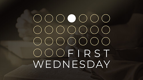 7 PM First Wednesday Prayer