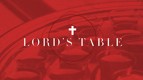 10 AM Worship Service (The Lord's Table)