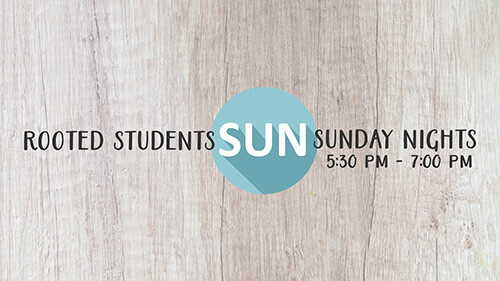 5:30 PM Rooted Student Ministries
